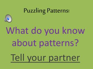 Puzzling Patterns !