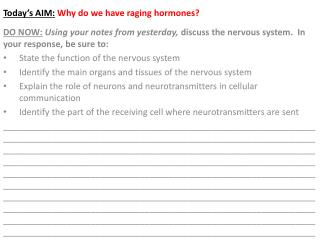 Today's AIM: Why do we have raging hormones?