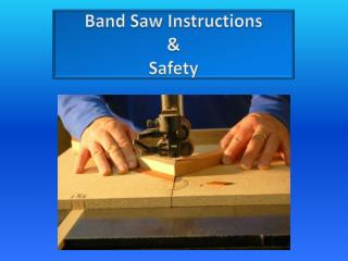 Band Saw Instructions & Safety