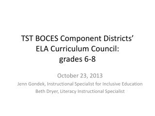 TST BOCES Component  Districts' ELA Curriculum Council: grades 6-8