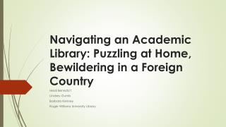 Navigating an Academic Library: Puzzling at Home, Bewildering in a Foreign Country