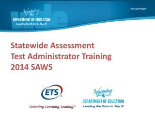 Statewide Assessment Test Administrator Training  2014 SAWS