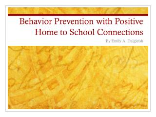 Behavior Prevention with Positive Home to School Connections