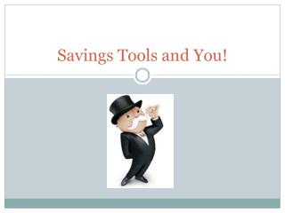 Savings Tools and You!