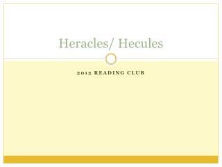 Heracles/  Hecules