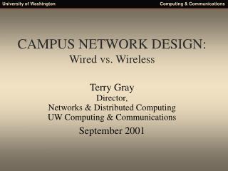 CAMPUS NETWORK DESIGN: Wired vs. Wireless