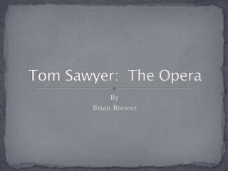 Tom Sawyer:  The Opera