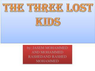 THE THREE LOST KIDS