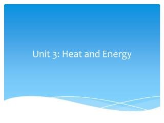 Unit 3: Heat and Energy
