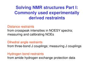 Solving NMR structures Part I: Commonly used experimentally derived restraints