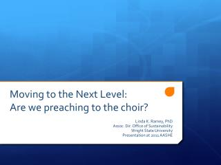 Moving to the Next Level:  Are we preaching to the choir?