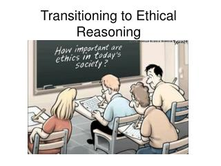 Transitioning to Ethical Reasoning