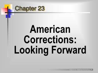American Corrections: Looking Forward