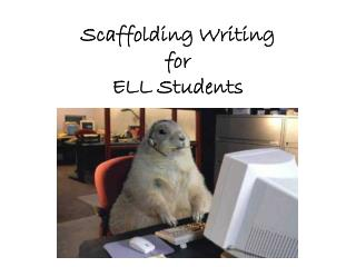 Scaffolding Writing for  ELL Students