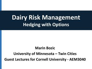 Marin Bozic University of Minnesota � Twin Cities Guest  Lectures for Cornell University - AEM3040