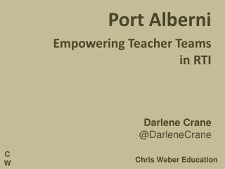 Port Alberni Empowering Teacher Teams in RTI