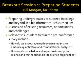 Breakout Session 1: Preparing  Students Bill  Morgan,  facilitator