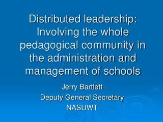 Distributed leadership: Involving the whole pedagogical community in the administration and management of schools