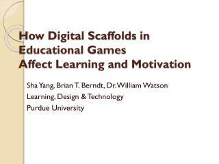 How Digital Scaffolds in Educational Games  Affect Learning and Motivation