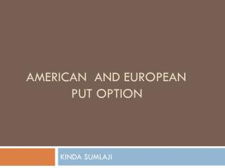 American  and European    		put option