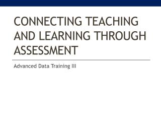 Connecting Teaching and Learning Through Assessment