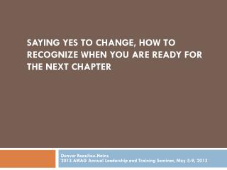 Saying yes to change, how to recognize when you are ready for the next chapter