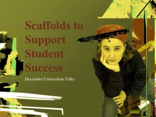 Scaffolds to Support Student Success