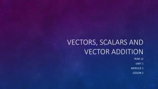 Vectors, scalars and vector addition
