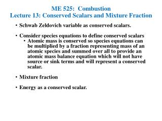 ME 525:  Combustion Lecture 13: Conserved Scalars and Mixture Fraction