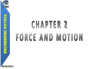 CHAPTER 2 FORCE AND MOTION