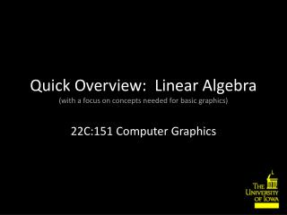 Quick Overview:  Linear Algebra (with a focus on concepts needed for basic graphics)