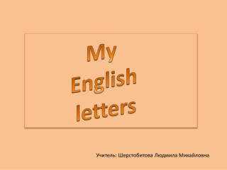 My         English          letters