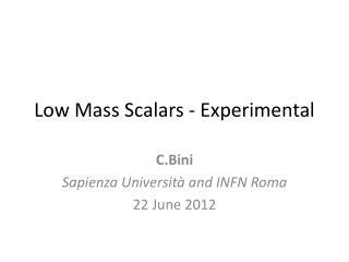 Low Mass  Scalars  -  Experimental