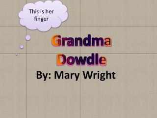 Grandma Dowdle