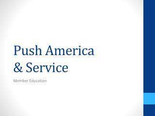 Push America  & Service