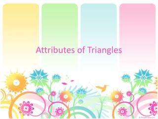 Attributes  of Triangles