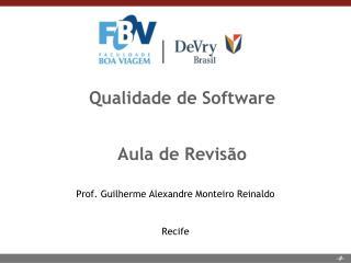 Qualidade de Software Aula de Revis�o