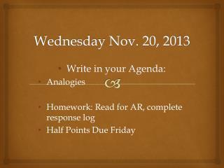 Wednesday Nov. 20, 2013