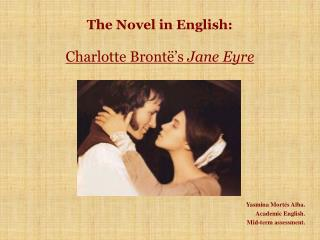 The Novel in English: Charlotte Brontë's  Jane Eyre