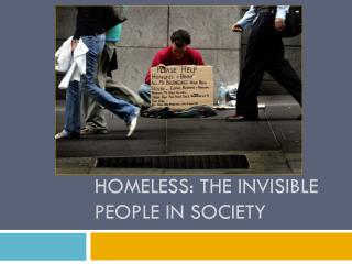 Homeless: The invisible people in society