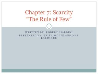 "Chapter 7: Scarcity ""The Rule of Few"""