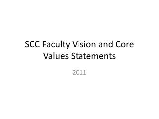 SCC Faculty Vision and Core Values Statements