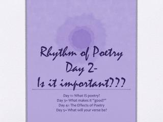 Rhythm of Poetry Day 2-  Is it important???