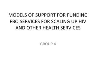 MODELS OF SUPPORT FOR FUNDING FBO SERVICES FOR SCALING UP HIV AND OTHER HEALTH SERVICES