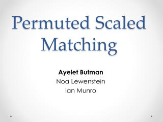 Permuted Scaled Matching