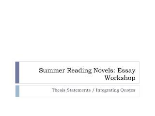 Summer Reading Novels: Essay Workshop