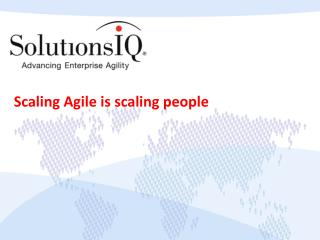 Scaling Agile is scaling people