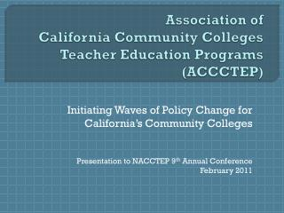 Association of  California Community Colleges Teacher Education Programs (ACCCTEP)