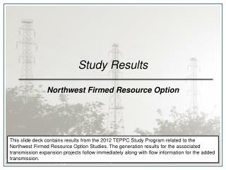 Study Results Northwest Firmed Resource Option
