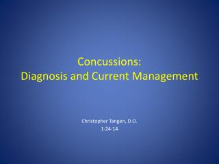 Concussions: Diagnosis and Current Management
